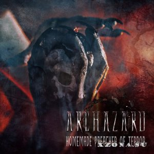 Archazard – Homemade Preacher Of Terror (2015)