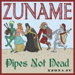 Zuname - Pipes Not Dead (EP) (2015)