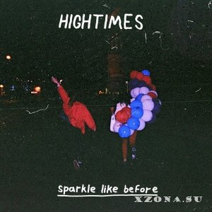 Hightimes - Sparkle Like Before [EP] (2015)