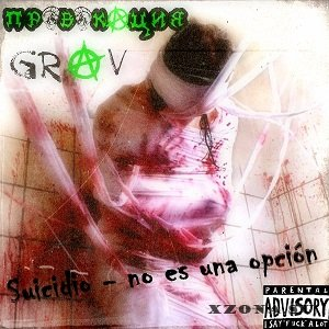Провокация & GRAV - Suicidio - no es una opción (Single) (2015)
