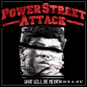Power Street Attack - What Will Be Next? (2015)
