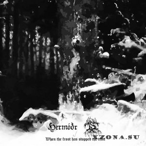 Hermóðr / Is - When The Frost Has Stopped The Time (Split) (2015)