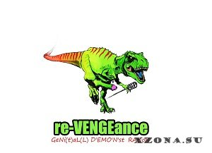 re-VENGEance - GeNi(t)aL(L) D'EMO'N'st RAtioN (2014)
