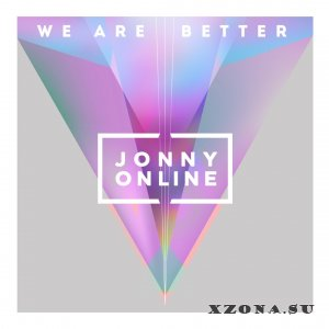 Jonny Online - We Are Better [EP] (2015)