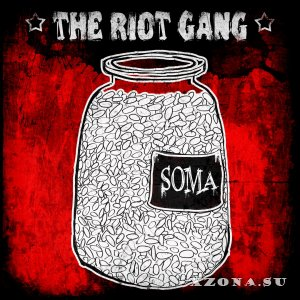 The Riot Gang - Soma (2015)