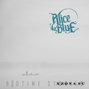 aliceBlue - Badtime Stories [EP] (2015)