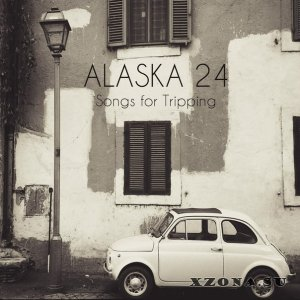 Alaska 24 - Songs For Tripping [EP] (2015)