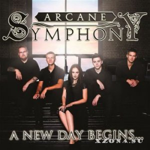 Arcane Symphony - A New Day Begins... (2015)