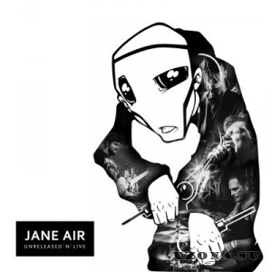 Jane Air - Unreleased'n'Live (2016)