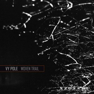 Vy Pole - Woven Trail (2016)