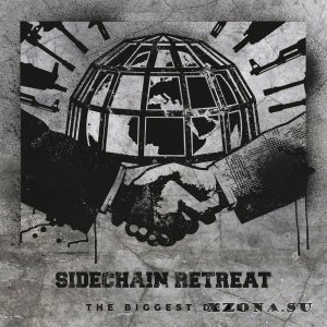 Sidechain Retreat - The Biggest Deal (2016)