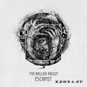 The Ballad About – Escapist (2016)