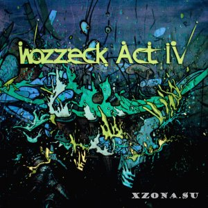 Wozzeck - Act IV  (Single) (2011)
