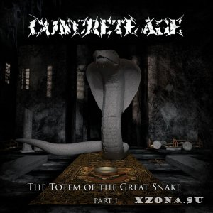 Concrete Age - The Totem Of The Great Snake (Pt​.​I) (2017)