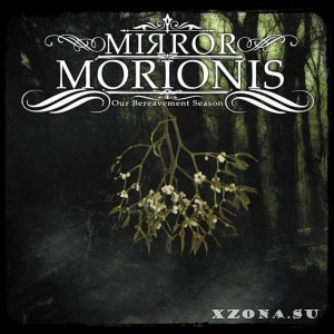 Mirror Morionis - Our Bereavement Season (2017)