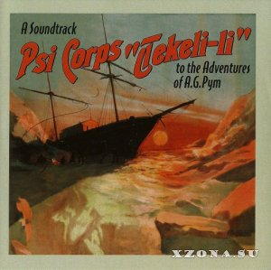 Psi Corps - Tekeli-li: A Soundtrack To The Adventures Of A.G.Pym (2009)