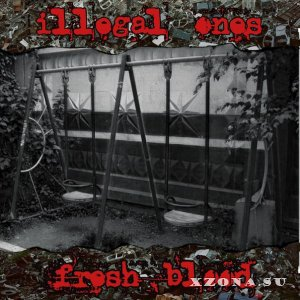 Illegal Ones - Fresh Blood (2015)