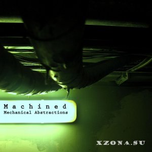 Machined - Mechanical Abstractions (2011)