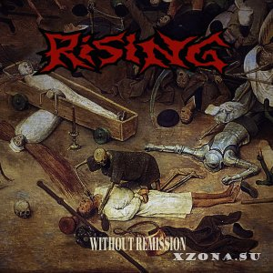 Rising - Without Remission (2018)