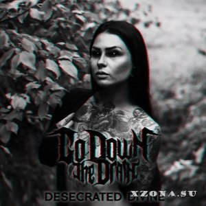 Go Down The Drain - Desecrated Divine (2018)