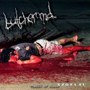 Butcher M.D. - Traces Of Blood (2015)