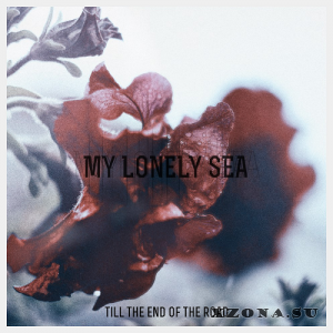 My Lonely Sea - Till The End Of The Road [EP] (2018)