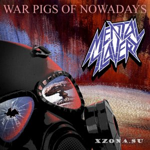 Mental Slavery - War Pigs of Nowadays [EP] (2017)