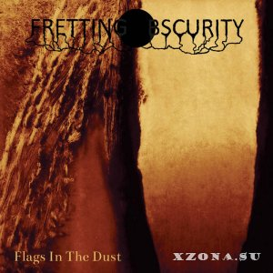 Fretting Obscurity - Flags In The Dust (2018)