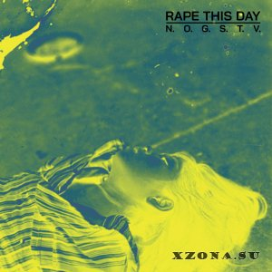 Rape This Day - N.O.G.S.T.V [EP] (2018)