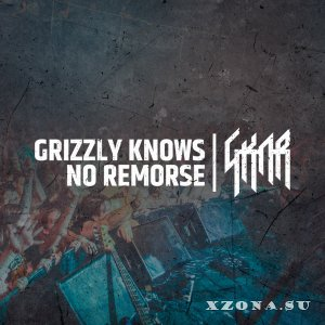 Grizzly Knows No Remorse - GKNR [2018]