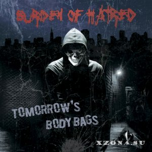 Burden Of Hatred - Tomorrow's Body Bags (2018)