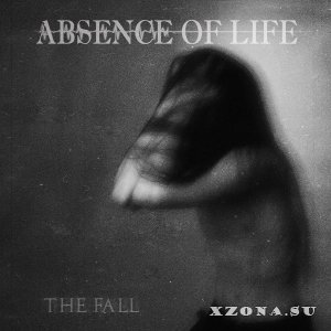 Absence Of Life - The Fall (EP) (2018)