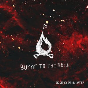 Follow The Sunrise - Burnt To The Bone (2019)