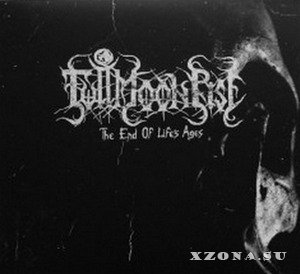 Fullmoon Rise - The End Of Life's Ages (2010)