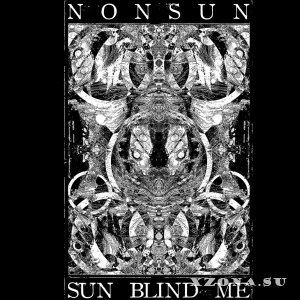 Nonsun - Sun Blind Me [EP] (2013)
