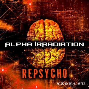 Alpha IrRadiation - RePsycho (2018)