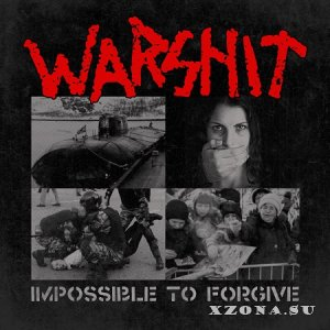 Warshit - Impossible To Forgive (2019)