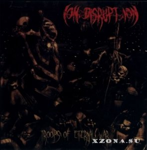 Ion Disruption - Troops Of Eternal War (2009)