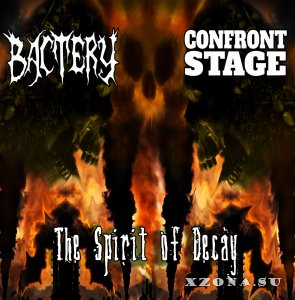 Confront Stage & Bactery - The Spirit of Decay (split) (2019)