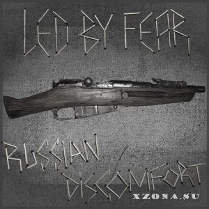 Led By Fear - Russian Discomfort (2019)