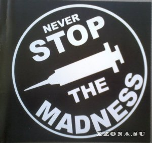 VA - Never Stop The Madness (2009)