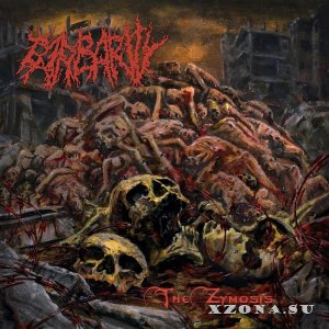Barbarity - The Zymosis (2020)