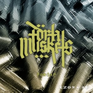 Forty Muskets - Powder (2020)