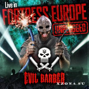 Evil Barber - Live in Fortress Europe (2020)