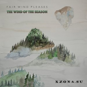 Fair Wind Pleases - The Wind of the Season (2021)