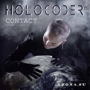Holocoder - Contact (Remixes & Cover) (2021)